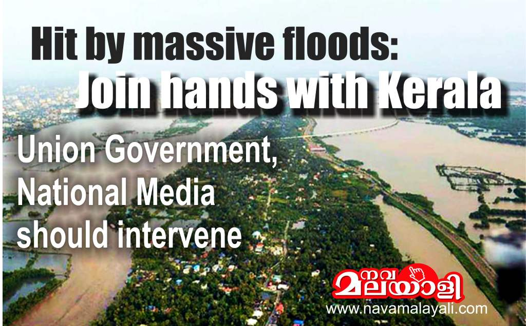 Hit by massive floods: Union Government and National Media should intervene – Join hands with Kerala